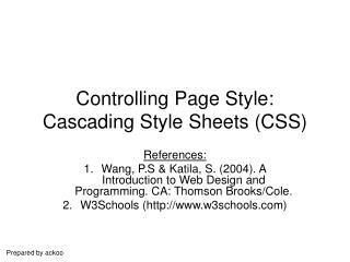 Controlling Page Style: Cascading Style Sheets (CSS)