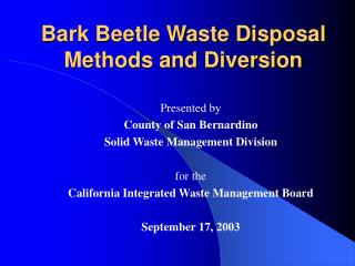 Bark Beetle Waste Disposal Methods and Diversion