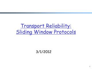 Transport Reliability:  Sliding Window Protocols