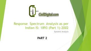 Response Spectrum  Analysis as per  Indian IS: 1893 (Part 1)- 2002