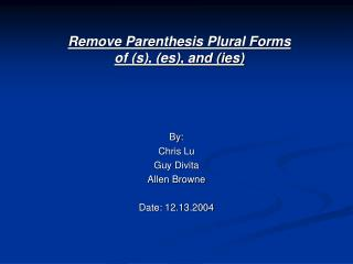 By: Chris Lu Guy Divita Allen Browne Date: 12.13.2004