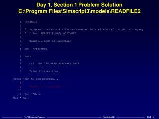 Day 1, Section 1 Problem Solution C:\Program Files\Simscript3\models\READFILE2