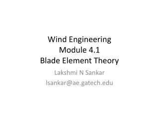Wind Engineering Module 4.1 Blade Element Theory