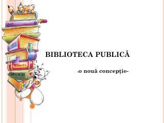 BIBLIOTECA  PUBLIC Ă