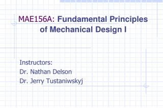 MAE156A:  Fundamental Principles of Mechanical Design I