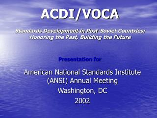 American National Standards Institute (ANSI) Annual Meeting Washington, DC  2002