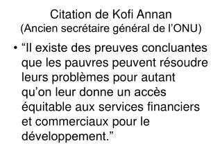 Ci tation de Kofi Annan (Ancien secrétaire général de l'ONU)