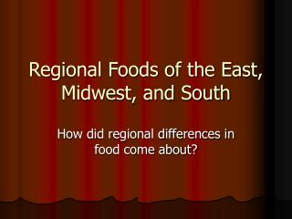Regional Foods of the East, Midwest, and South