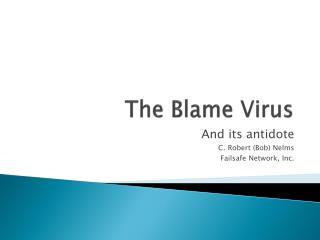 The Blame Virus