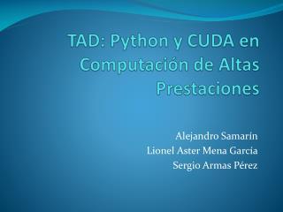 TAD:  Python  y CUDA en Computación de Altas Prestaciones