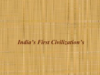 India's First Civilization's
