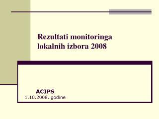 R ezultati monitoringa  lokalnih izbora 2008