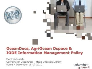 OceanDocs ,  AgriOcean Dspace  & IODE Information Management Policy