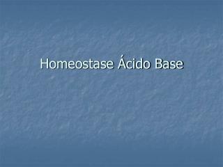 Homeostase Ácido Base
