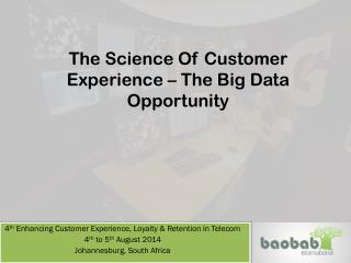 The Science Of Customer Experience – The Big Data Opportunity