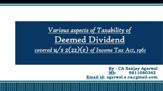 Various aspects of Taxability of Deemed Dividend covered  u/s 2(22)(e)  of Income Tax Act, 1961