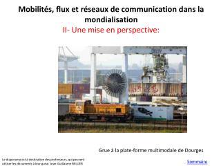 Mobilités, flux et réseaux de communication dans la mondialisation II- Une mise en perspective: