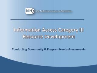 Information Access Category III Resource  Development