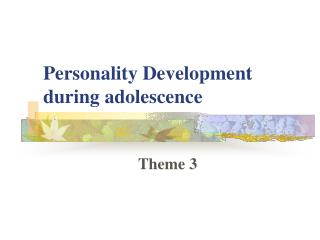 Personality Development during adolescence