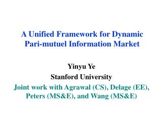 A Unified Framework for Dynamic Pari-mutuel Information Market