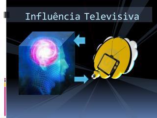 Influ�ncia Televisiva