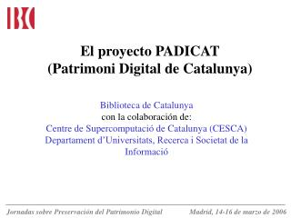 El proyecto PADICAT (Patrimoni Digital de Catalunya)