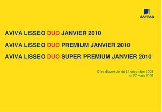 Offre disponible du 24 décembre 2008 au 27 mars 2009