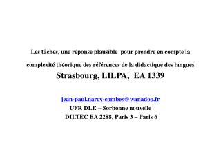 jean-paul.narcy-combes@wanadoo.fr UFR DLE – Sorbonne nouvelle  DILTEC EA 2288, Paris 3 – Paris 6