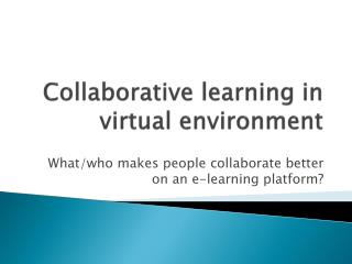 Collaborative learning in virtual environment
