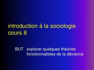 Introduction   la sociologie cours 8