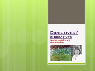 Directives/ eDirectives targeted marketing and  communications