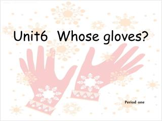 Unit6  Whose gloves?