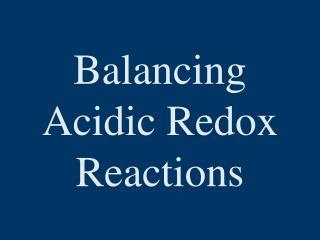 Balancing Acidic Redox Reactions