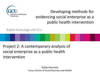 Developing methods for evidencing social enterprise as a public health intervention