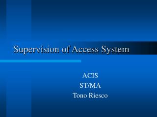 Supervision of Access System