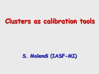 Clusters as calibration tools