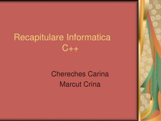 Recapitulare Informatica C++