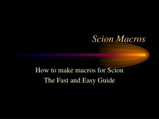Scion Macros