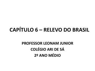CAP�TULO 6 � RELEVO DO BRASIL