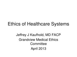 Ethics of Healthcare Systems