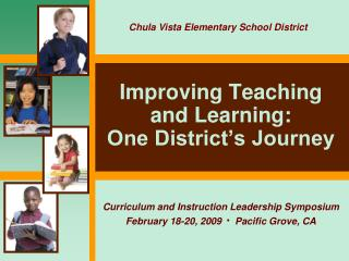 Improving Teaching and Learning:   One District s Journey