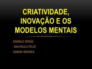 Criatividade, inovação e os modelos mentais