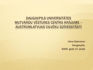 Daugavpils Universitātes Mutvārdu vēstures centra krājums –  Austrumlatvijas cilvēku dzīvesstāsti