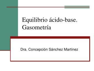 Equilibrio ácido-base. Gasometría