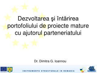 Dezvoltarea  şi întărirea portofoliului de proiecte mature cu ajutorul parteneriatului