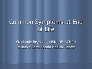 Common Symptoms at End of Life