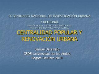 Samuel Jaramillo CEDE-Universidad del los Andes Bogotá Octubre 2010