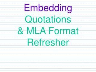 Embedding  Quotations & MLA Format Refresher