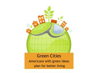 Green Cities Americans with green ideas  plan for better living