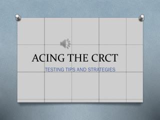 ACING THE CRCT